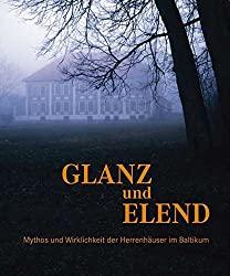 Buch, Glanz und Elend, Herrenhäuser im Baltikum