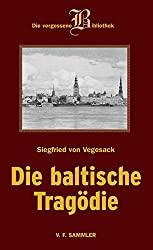 Buch, Siegfried von Vegesack, Die baltische Tragödie